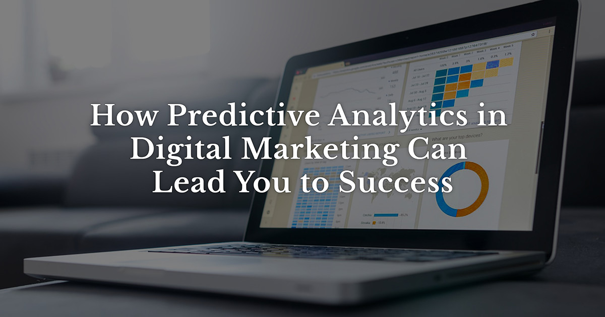 How Predictive Analytics in Digital Marketing Can Lead You to Success