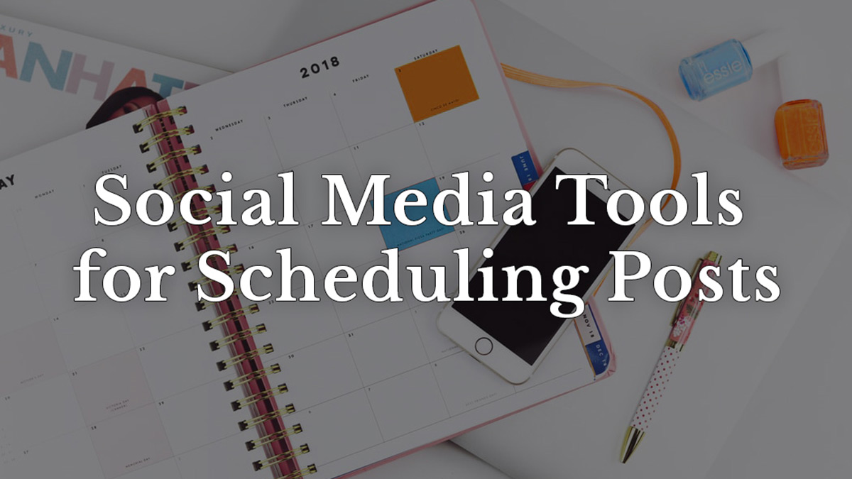 Social Media Tools for scheduling posts