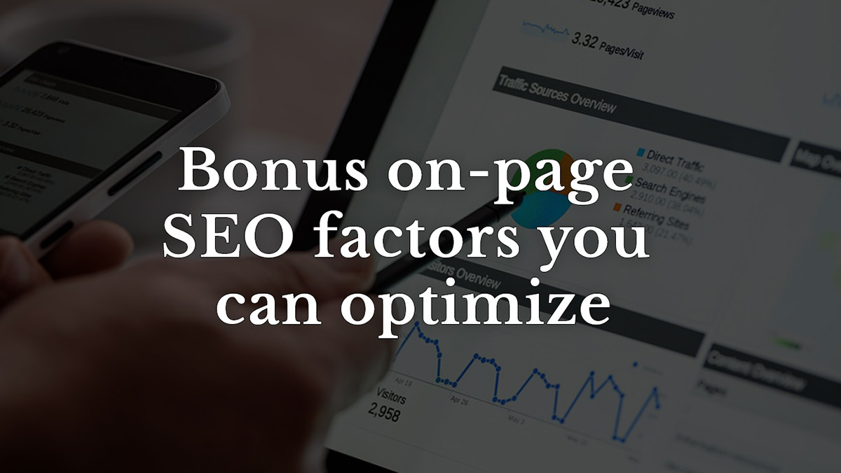 Bonus on-page SEO factors you can optimize: