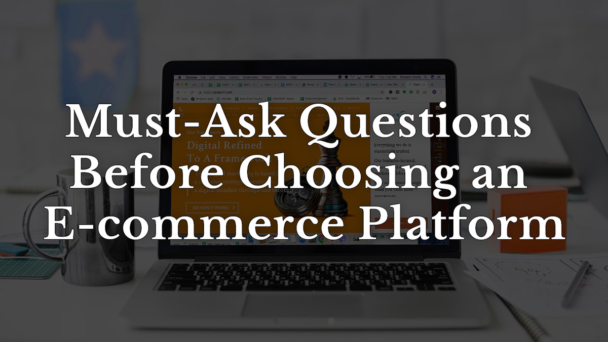 Must-Ask Questions Before Choosing an Ecommerce Platform