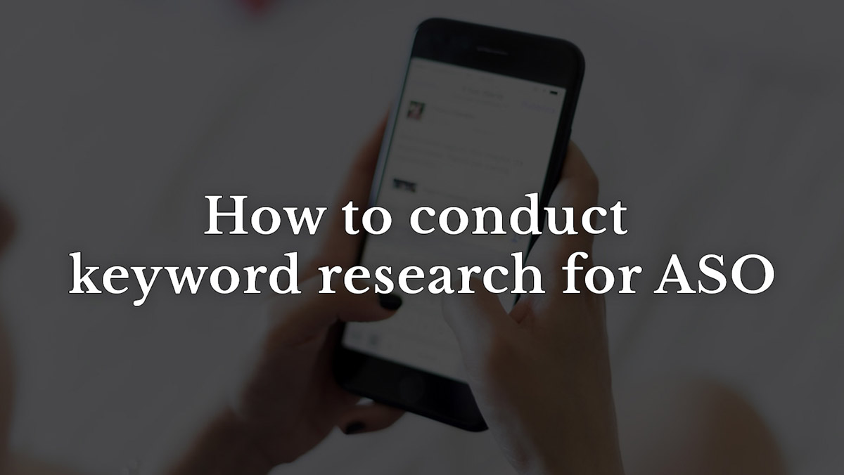 How to conduct keyword research for ASO