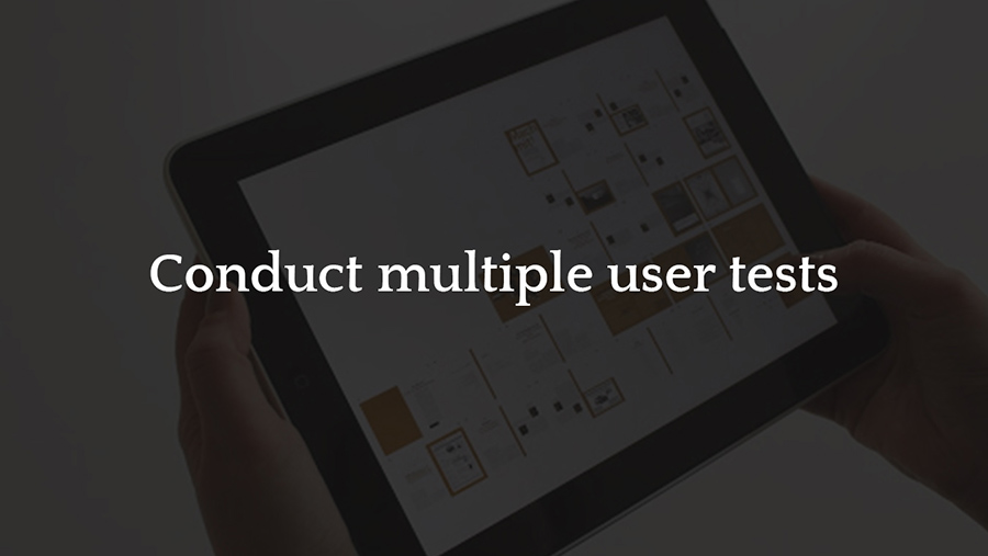 Conduct multiple user tests
