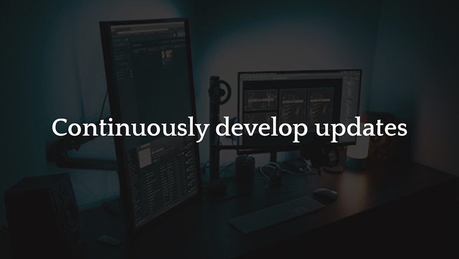 Continuously develop updates