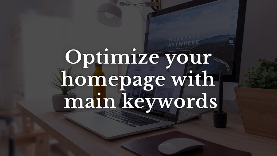 Optimize your homepage with main keywords