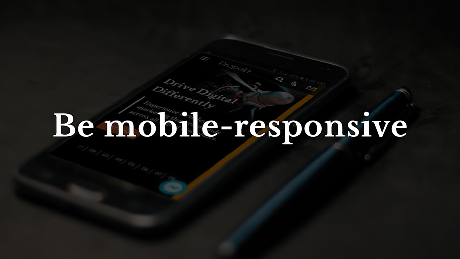 Be mobile-responsive
