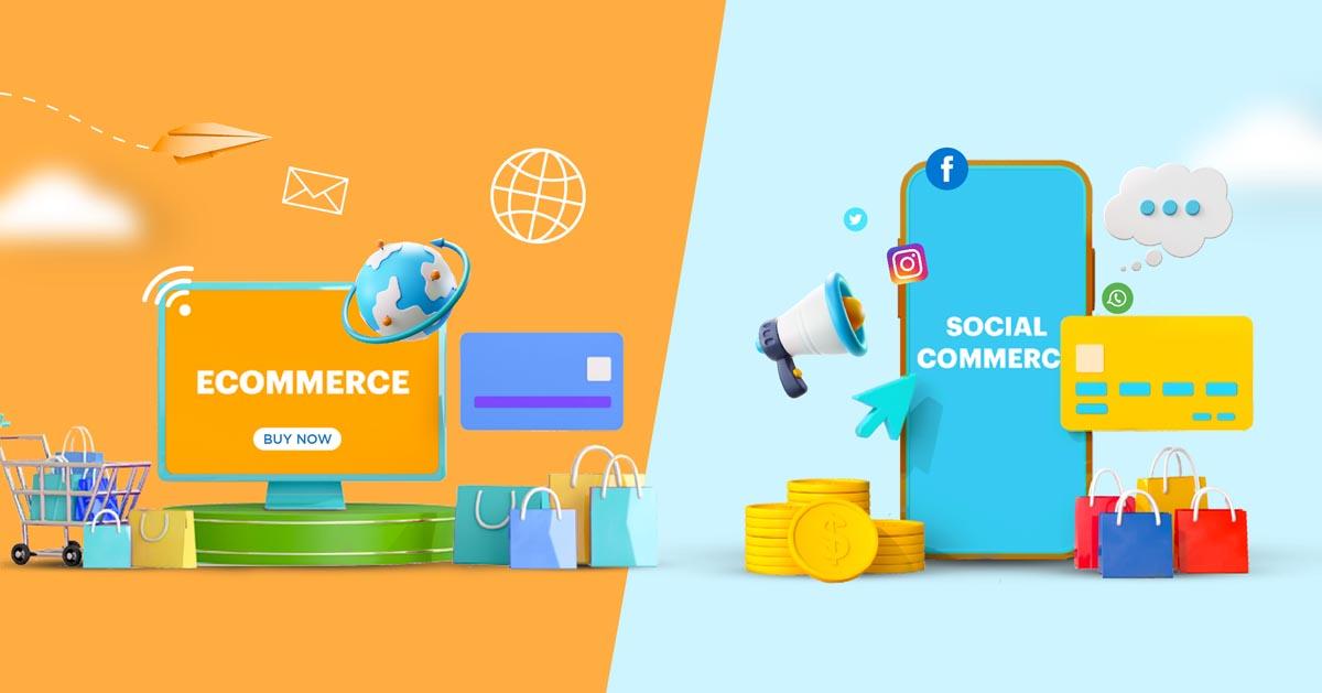 Comparison of ecommerce vs social commerce